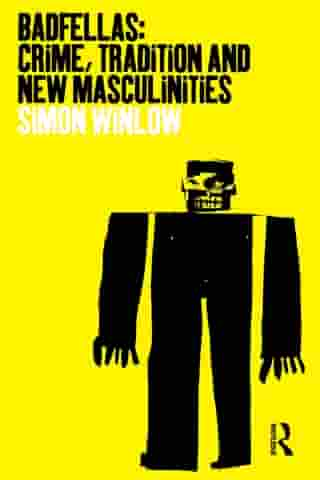 Badfellas: Crime, Tradition and New Masculinities