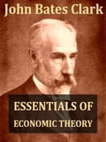 Essentials Of Economic Theory as Applied to Modern Problems of Industry and Public Policy [Illustrated] b6cb2a8c-8fc4-4e5d-913b-cf02fbfe58ee