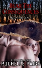Bear the Consequences: McMahon Clan 1 by Rochelle Paige