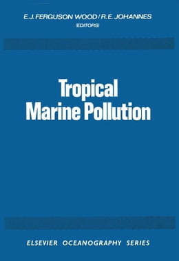 Book Tropical Marine Pollution by Ferguson Wood, E.J.