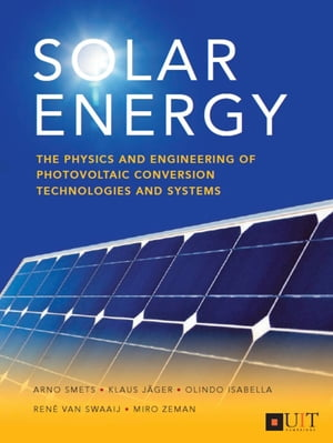 Solar Energy The physics and engineering of photovoltaic conversion,  technologies and systems
