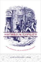 Hatred and Civility: The Antisocial Life in Victorian England by Christopher Lane