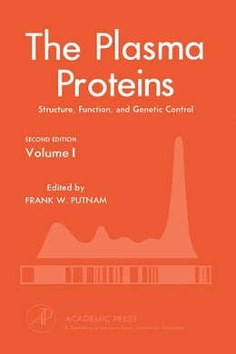 Book THE PLASMA PROTEINS 2E V1: Structure, Function, and Genetic Control by Putnam, Frank W