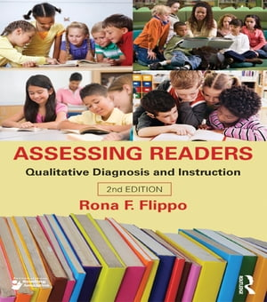 Assessing Readers Qualitative Diagnosis and Instruction,  Second Edition
