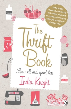 The Thrift Book Live Well and Spend Less