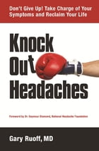 Knock Out Headaches by Gary Ruoff