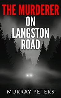 The Murderer On Langston Road: A Suspense Ghost Story
