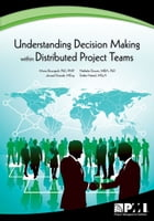 Understanding Decision-Making within Distributed Project Teams by Mario Bourgault, PhD