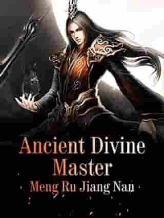 Ancient Divine Master: Volume 7 by Meng RuJiangNan