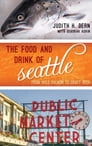 The Food and Drink of Seattle Cover Image