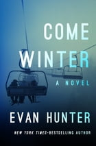 Come Winter: A Novel by Evan Hunter