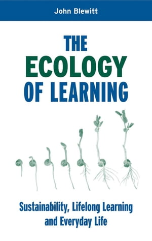 "The Ecology of Learning ""Sustainability,  Lifelong Learning and Everyday Life"""