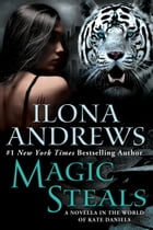 Magic Steals: A Novella in the World of Kate Daniels by Ilona Andrews