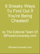 9 Sneaky Ways To Find Out If You're Being Cheated! by Editorial Team Of MPowerUniversity.com