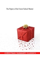 The Papers of the Forest School Master [Christmas Summary Classics] by Peter Rosegger