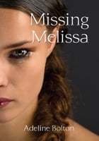 Missing Melissa by Adeline Bolton