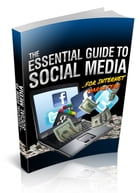 The Essential Guide To Social Media by Anonymous
