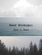 Deer Michigan by Jack C. Buck