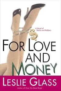 For Love and Money: A Novel of Stocks and Robbers