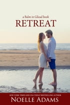 Retreat: Balm in Gilead, #3 by Noelle Adams