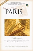 Travelers' Tales Paris: True Stories by James O'Reilly