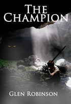 The Champion by Glen Robinson