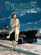 Tramp - Tome 1 - Le piège by Patrick Jusseaume