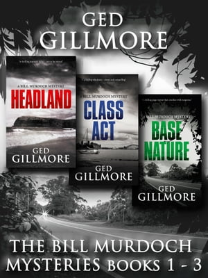 The Bill Murdoch Mysteries: Books 1-3: Includes HEADLAND, CLASS ACT, BASE NATURE