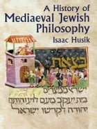 A History of Mediaeval Jewish Philosophy by Isaac Husik