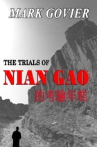 The Trials of Nian Gao by Mark Govier