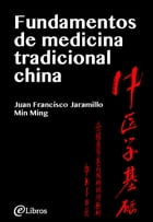 Fundamentos de medicina tradicional china by Juan Francisco Jaramillo Giraldo
