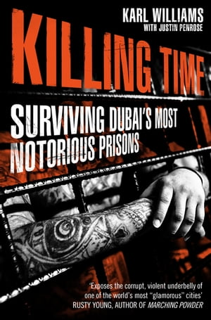 Killing Time Surviving Dubai's Most Notorious Prisons