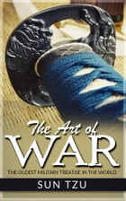 The Art Of War - The Oldest Military Treatise in the World by Sun Tzu