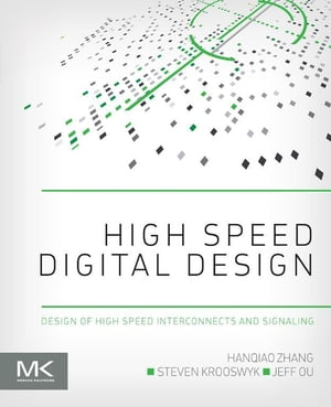 High Speed Digital Design Design of High Speed Interconnects and Signaling