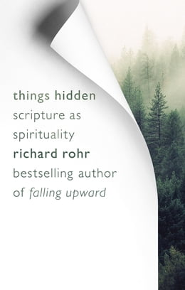 Book Things Hidden: Scripture as Spirituality by Richard Rohr