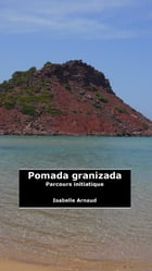 Pomada Granizada: Parcours initiaque by Isabelle Arnaud