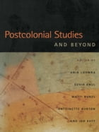 Postcolonial Studies and Beyond by Ania Loomba