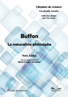 Buffon, le naturaliste philosophe by Yves Zarka