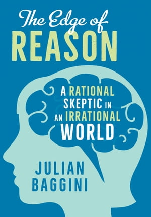 The Edge of Reason A Rational Skeptic in an Irrational World