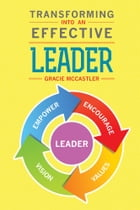Transforming Into An Effective Leader by Gracie McCastler