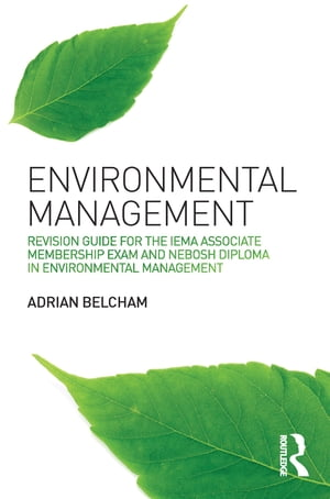 Environmental Management: Revision Guide for the IEMA Associate Membership Exam and NEBOSH Diploma in Environmental Management