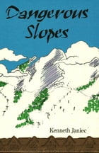 Dangerous Slopes by Kenneth Janiec