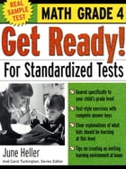 Get Ready! For Standardized Tests : Math Grade 4 by June Heller