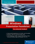 Windows Presentation Foundation: Das umfassende Handbuch by Thomas Claudius Huber