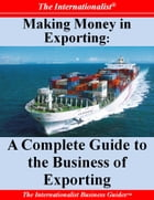 Making Money in Exporting: A Complete Guide to the Business of Exporting by Patrick W. Nee