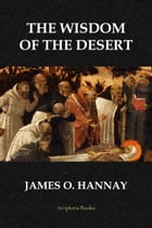 The Wisdom of the Desert by James O. Hannay