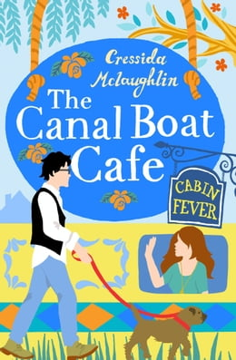 Book Cabin Fever: A perfect feel good romance (The Canal Boat Café, Book 3) by Cressida McLaughlin