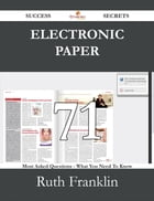 Electronic Paper 71 Success Secrets - 71 Most Asked Questions On Electronic Paper - What You Need…