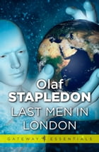Last Men in London by Olaf Stapledon
