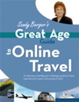 Book Great Age Guide to Online Travel by Sandy Berger